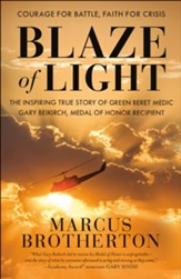 Blaze of Light: The Inspiring True Story of Green Beret Medic Gary Beikirch, Medal of Honor Recipient - eBook
