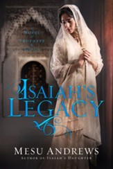 Isaiah's Legacy: A Novel of Prophets and Kings - eBook