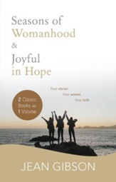 Seasons of Womanhood and Joyful in Hope (Two Classic Books in One Vol) Ebook: Real Stories, Real Women, Real Faith - eBook