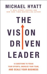 The Vision-Driven Leader: 10 Questions to Focus Your Efforts, Energize Your Team, and Scale Your Business - eBook