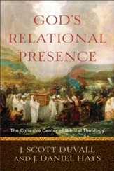 God's Relational Presence: The Cohesive Center of Biblical Theology - eBook