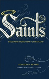 Saints: Becoming More Than Christians - eBook