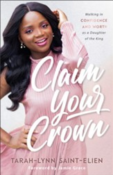 Claim Your Crown: Walking in Confidence and Worth as a Daughter of the King - eBook