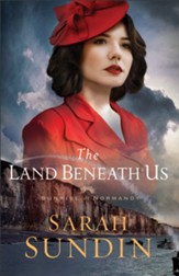 The Land Beneath Us (Sunrise at Normandy Book #3) - eBook