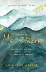Made to Move Mountains: How God Uses Our Dreams and Disasters to Accomplish the Impossible - eBook