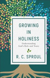 Growing in Holiness: Understanding God's Role and Yours - eBook