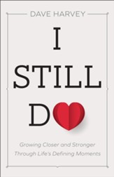 I Still Do: Growing Closer and Stronger through Life's Defining Moments - eBook