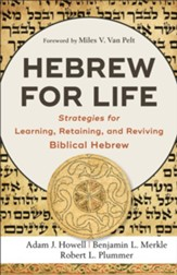 Hebrew for Life: Strategies for Learning, Retaining, and Reviving Biblical Hebrew - eBook