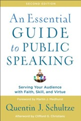 An Essential Guide to Public Speaking: Serving Your Audience with Faith, Skill, and Virtue - eBook