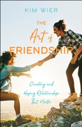 The Art of Friendship: Creating and Keeping Relationships that Matter - eBook