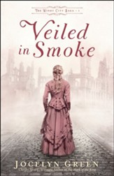 Veiled in Smoke (The Windy City Saga Book #1) - eBook