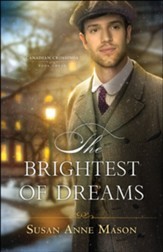 The Brightest of Dreams (Canadian Crossings Book #3) - eBook