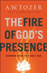 The Fire of God's Presence: Drawing Near to a Holy God - eBook