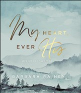 My Heart, Ever His: Prayers for Women - eBook