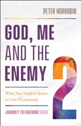 God, Me and the Enemy (Journey to Freedom Book #2): What You Need to Know to Live Victoriously - eBook