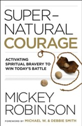 Supernatural Courage: Activating Spiritual Bravery to Do Great Things - eBook