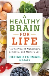 A Healthy Brain for Life: How to Prevent Alzheimer's, Dementia, and Memory Loss - eBook