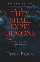 They Shall Expel Demons: What You Need to Know about Demons-Your Invisible Enemies / Expurgated - eBook