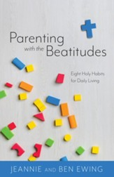 Parenting With the Beatitudes: Parenting With the Beatitudes - eBook