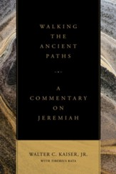 Walking the Ancient Paths: A Commentary on Jeremiah - eBook