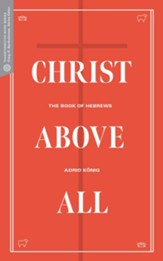 Christ Above All: The Book of Hebrews - eBook