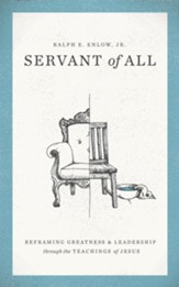 Servant of All: Reframing Greatness and Leadership through the Teachings of Jesus - eBook