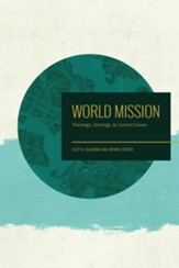 World Mission: Theology, Strategy, and Current Issues - eBook