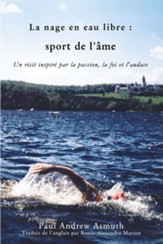 Marathon Swimming The Sport of the Soul (French Language Edition): Inspiring Stories of Passion, Faith, and Grit - eBook