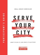 Serve Your City Participant's Guide: How To Do It and Why It Matters - eBook