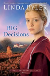 Big Decisions: A Novel Based On True Experiences From An Amish Writer! - eBook