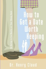 How to Get a Date Worth Keeping - eBook