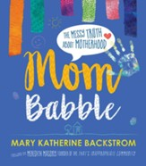 Mom Babble: The Messy Truth about Motherhood - eBook
