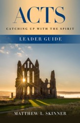 Acts Leader Guide: Catching up with the Spirit - eBook
