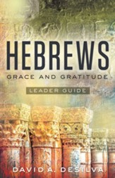 Hebrews Leader Guide: Grace and Gratitude - eBook
