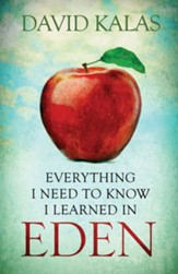 Everything I Need to Know I Learned in Eden - eBook