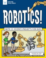 Robotics!: With 25 Science Projects  for Kids - eBook