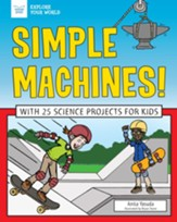 Simple Machines!: With 25 Science Projects for Kids - eBook
