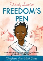 Freedom's Pen: A Story Based on the Life of Freed Slave and Author Phillis Wheatley - eBook