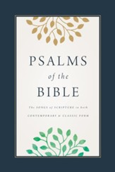Psalms of the Bible: The Songs of Scripture in Both Contemporary and Classic Form - eBook