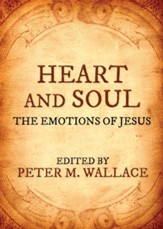 Heart and Soul: The Emotions of Jesus - eBook