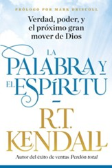 La Palabra y el Espiritu / The Word and the Spirit: Verdad, poder y el proximo gran mover de Dios - eBook