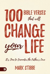 100 Bible Verses That Will Change Your Life: It's Time to Encounter the Father's Love - eBook