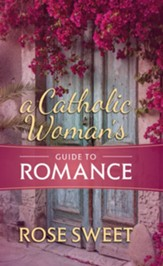 A Catholic Woman's Guide to Romance - eBook