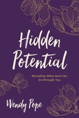Hidden Potential: Revealing What God Can Do through You - eBook