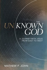 The Unknown God: A Journey with Jesus from East to West - eBook