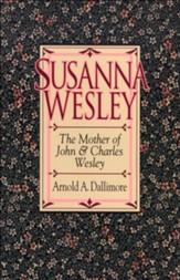 Susanna Wesley: The Mother of John & Charles Wesley