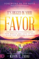 It's Rigged in Your Favor: How Would You Live If You Knew You Wouldn't Fail? - eBook