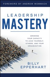 Leadership Mastery: Developing Dynamic Leaders and Organizations - eBook