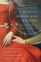 Beauty, Order, and Mystery: A Christian Vision of Human Sexuality - eBook