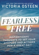 Fearless and Free: Devotions to Set Your Thoughts, Attitudes, and Actions for a Great Day! - eBook